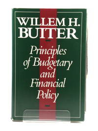 Principles of Budgetary and Financial Policy by  Willem Buiter - Hardcover - 1990 - from PsychoBabel & Skoob Books (SKU: 470252)