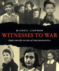 Witnesses to War : Eight True-Life Stories of Nazi Persecution