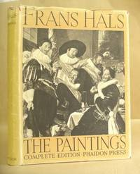 The Paintings Of Frans Hals - Complete Edition