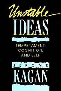 Unstable Ideas : Temperament, Cognition, and Self