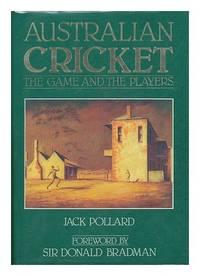 Australian Cricket by  Jack Pollard - Hardcover - from World of Books Ltd and Biblio.com