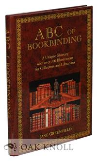 ABC OF BOOKBINDING, AN ILLUSTRATED GLOSSARY OF TERMS FOR COLLECTORS AND CONSERVATORS