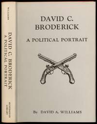 David C. Broderick: A Political Portrait
