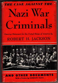 The Case Against the Nazi War Criminals: And Other Documents