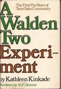 A Walden Two Experiment; The first five years of Twin Oaks Community