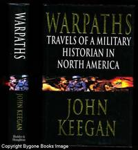 WARPATHS. Travels of a Military Historian in North America