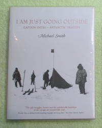 image of I Am Just Going Outside: Captain Oates - Antarctic Tragedy