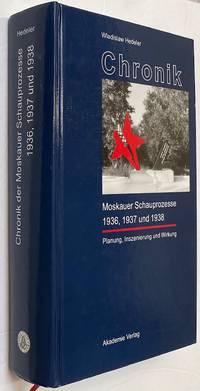 image of Chronik der Moskauer Schauprozesse 1936, 1937 und 1938: Planung, Inszenierung und Wirkung