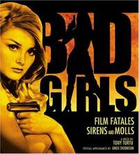 Bad Girls : Film Fatales, Sirens, and Molls