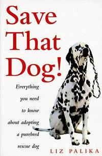 image of Save That Dog!: Adopting a Purebred Rescue Dog