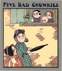 FIVE BAD CHUNKIES