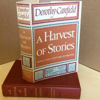 A Harvest of Stories From a Half Century of Writing by  Dorothy Canfield - Hardcover - 1956 - from j. vint books (SKU: 004548)
