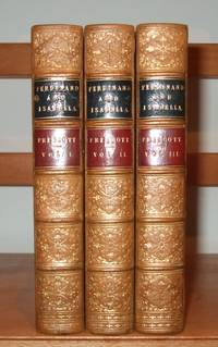 History of the Reign of Ferdinand and Isabella, the Catholic of Spain [ Complete in 3 Volumes. Leather Bindings ]