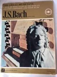 J. S. Bach Part One (The Great Musicians No. 4)