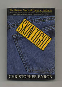 Skin Tight: The Bizarre Story of Guess V. Jordache--Glamour, Greed, and  Dirty Tricks in the...