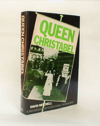 Queen Christabel: A Biography of Christabel Pankhurst
