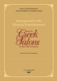 image of  Interspersed with Musical Entertainment - Music in Greek Salons of the 19th Century
