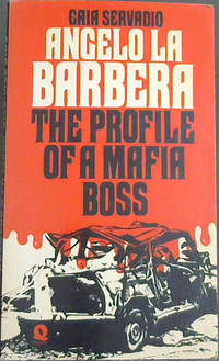 Angelo Barbera : The Profile of a Mafia Boss