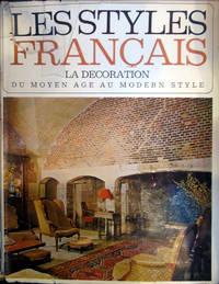 Les Styles Francais La Decoration Du Moyen Age au Modern Style