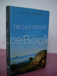 THE LAST TORTOISE A Tale of Extinction in Our Lifetime