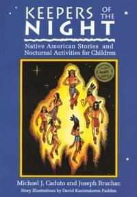 Keepers of the Night : Native American Stories and Nocturnal Activities for Children