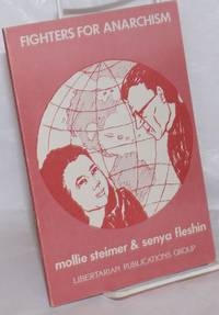 image of Fighters for anarchism, Mollie Steimer and Senya Fleshin.  A memorial volume assembled and edited by Abe Bluestein