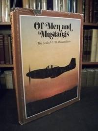 Of Men and Mustangs: The Scale P-51 D Mustang Story