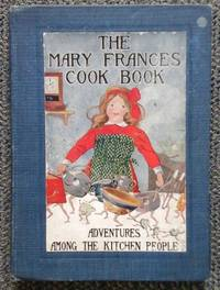 image of THE MARY FRANCES COOK BOOK, OR ADVENTURES AMONG THE KITCHEN PEOPLE.