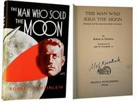The Man Who Sold the Moon: Harriman and the Escape from Earth to the Moon! by  Jr. [Introduction]; Mel Korshak [Publisher]  Robert A.; John W. Campbell - Signed First Edition - 1950 - from Idler Fine Books and Biblio.com