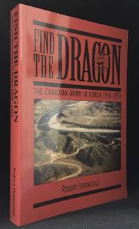 Find the Dragon; The Canadian Army in Korea 1950-1953