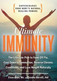 Ultimate Immunity : Supercharge Your Body's Natural Healing Powers