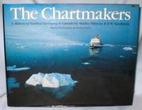 The Chartmakers: A History of Nautical Surveying in Canada