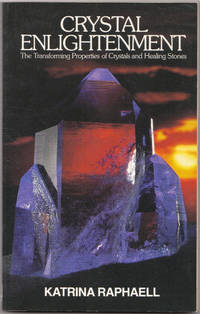 image of Crystal Enlightenment: the Transforming Properties of Crystals and Healing  Stones Vol 1
