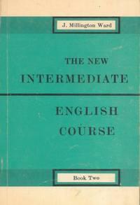 The new intermediate English course. Book two. by MILLINGTON WARD John - - from Libreria Piani snc (SKU: 4-97350)