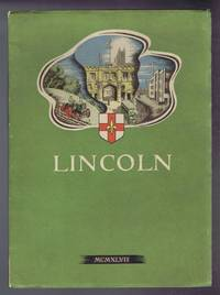 image of Lincoln MCMXLVII - City and County of the City of Lincoln, Published by the Mayor, Aldermen and Citizens of Lincoln on the Occasion of the Royal Agricultural Society's Show in 1947