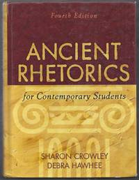 Ancient Rhetorics for Contemporary Students. Fourth (4th) Edition