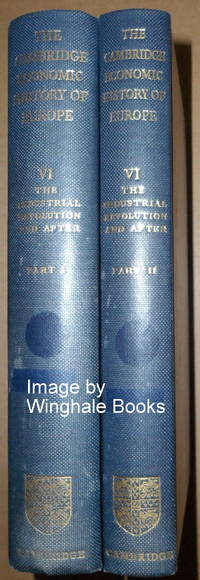 The Cambridge Economic History of Europe Vol VI: The Industrial Revolutions and After. (2 Volumes)