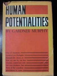 HUMAN POTENTIALITIES.  FIRST EDITION-YEAR 1958- SIGNED BY AUTHOR