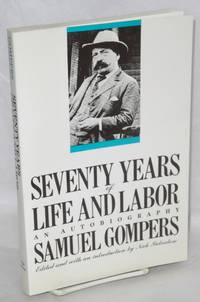image of Seventy years of life and labor; an autobiography.  Edited and with an introduction by Nick Salvatore
