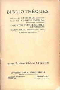Vente 31 Mai et 1-3 Juin 1937: Bibliothèques De Feu M.P.FBaruch, M.Le  Prof.Dr. Gustave Cohen, Doublettes D'un Bibliothèque Universitaire, Maison  Halle.