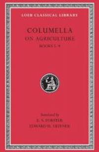 Columella: On Agriculture, Volume II, Books 5-9 (Loeb Classical Library No. 407) by Columella - Hardcover - 2007-04-08 - from Books Express (SKU: 0674994485)