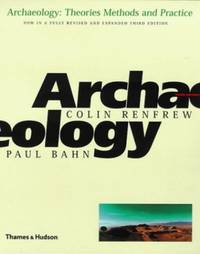 Archaeology: Theories, Methods, and P: Theories, Methods and Practice