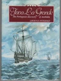 JAVA LA GRANDE. THE PORTUGUESE DISCOVERY OF AUSTRALIA. The Story of the  Portuguese Discovery of Australia Circa 1521.