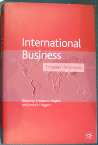 International Business: European Dimensions (Academy of International Business Series) by  Michael D Hughes - Hardcover - 2001 - from Hanselled Books and Biblio.co.uk