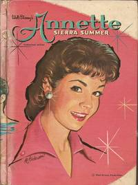 Walt Disney's Annette: Sierra Summer (Authorized Edition), featuring Annette, star of motion...