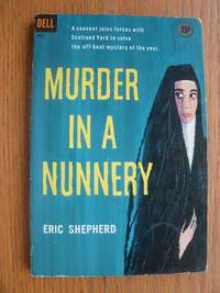 Murder in a Nunnery # 951 by  Eric Shepherd - Paperback - First paperback edition first printing - 1961 - from Scene of the Crime Books, IOBA (SKU: biblio16112)