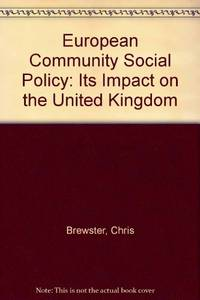 European Community Social Policy: Its Impact on the United Kingdom