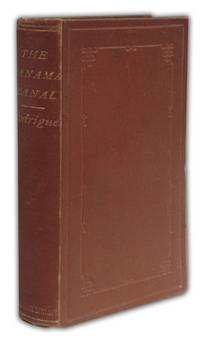 The Panama Canal: Its History, Its Political Aspects and Financial Difficulties by  J.C RODRIGUES - First Edition - 1885 - from Peter L. Stern & Company, Inc. and Biblio.co.uk
