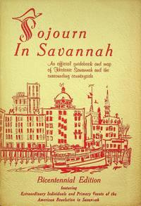 SOJURN IN SAVANNAH - BICENTENNIAL EDITION AN OFFICIAL GUIDEBOOK & MAP