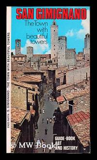 S. Gimignano: the town with beautiful towers. Guide-book, art and history